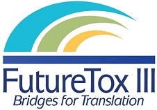 FutureTox III: Bridges for Translation - Transforming 21st Century Science into Risk Assessment and Regulatory Decision-Making